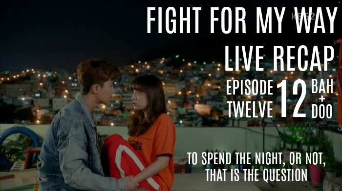 Fight For My Way Live Recap: Episode 12
