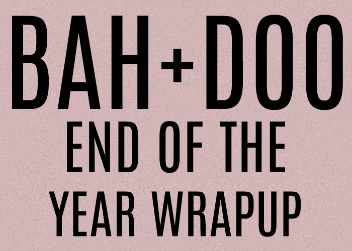 Bah+Doo End of the Year Wrapup 2017!