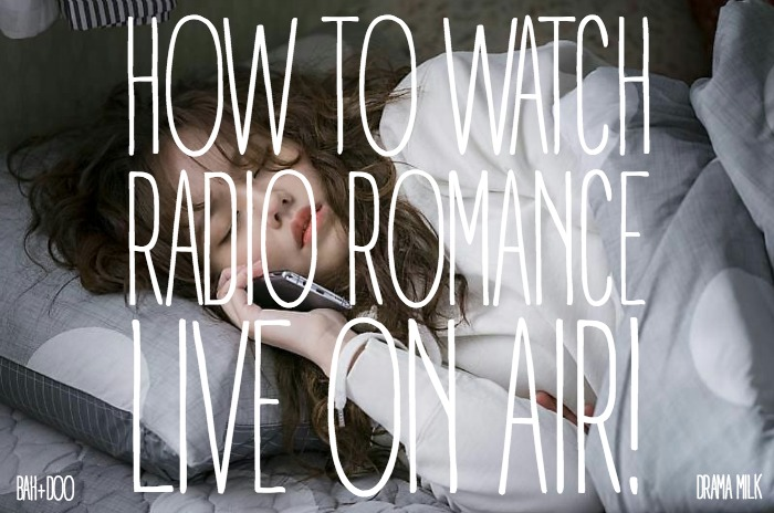 how to watch Kdrama Radio Romance Live stream