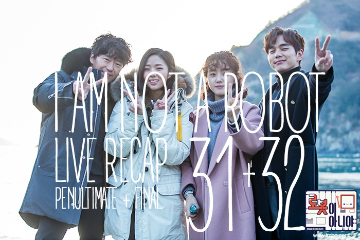 I Am Not A Robot Live Recap Episodes 31 and 32