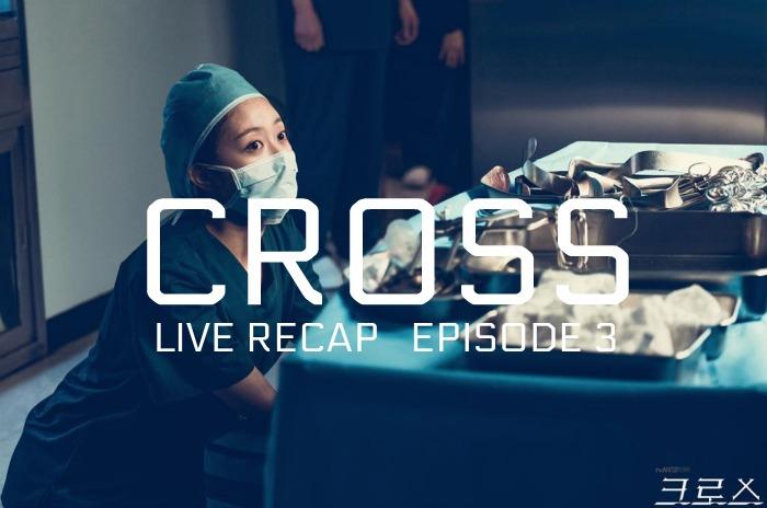 Cross Live Recap Episode 3