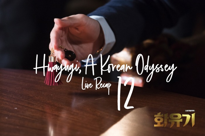 Live Recap for the Kdrama Hwayugi Korean Odyssey 11