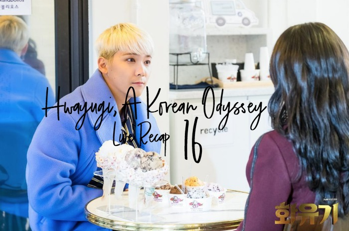 Live recap for Kdrama Hwayugi, A Korean Odyssey episode 16