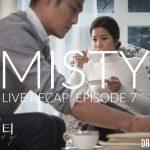 Live recap for episode 7 of the Korean drama Misty starring Kim Nam Joo and Ji Jin Hee