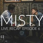 Live recap for episode 6 of the Korean drama Misty