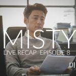 Live recap for episode 8 of the Korean drama Misty starring Kim Nam Joo and Ji Jin Hee