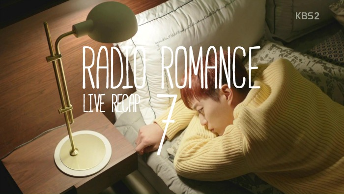 Live recap for the Korean Drama Radio Romance, episode 7