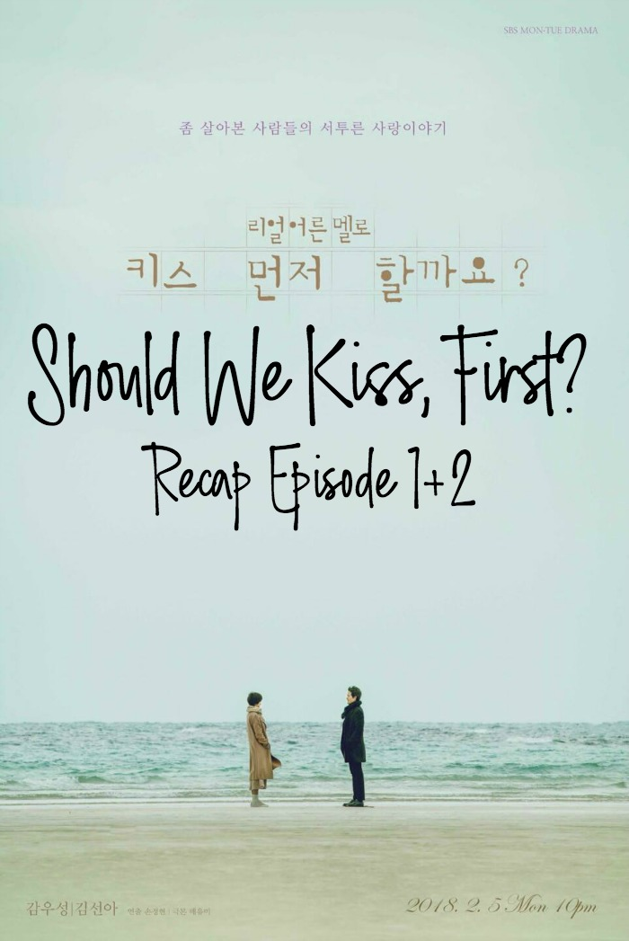 Episode 1-2 Live Recap for the Kdrama Should We Kiss First 키스 먼저 할까요 starring Kim Soon-ah and Kam Woo-sung