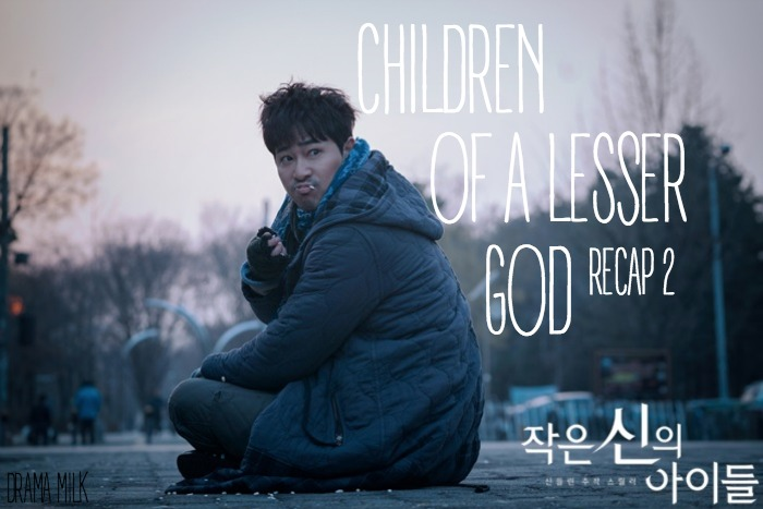 Episode 2 live recap of the OCN Korean drama Children of a Lesser God starring Kang Ji-Hwan and Kim Ok-bin