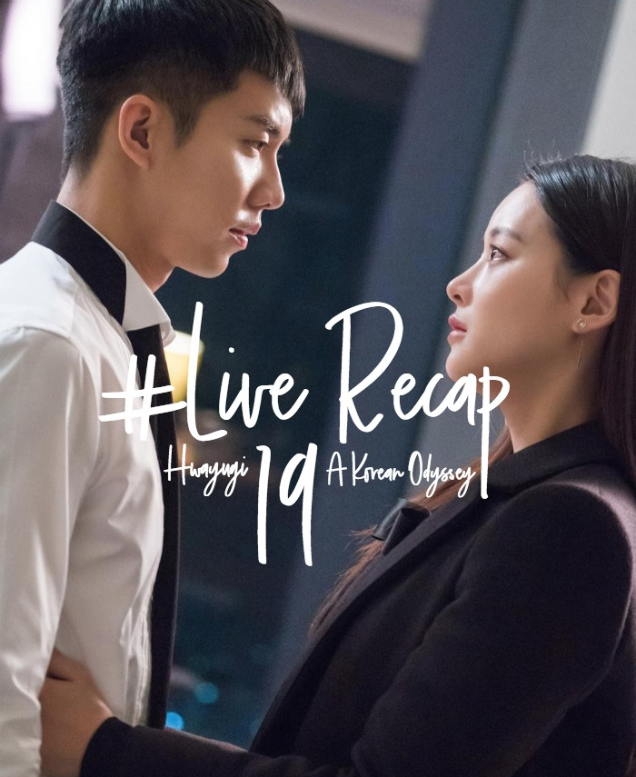 Live recap for the Korean drama Hwayugi, A Korean Odyssey episode 19