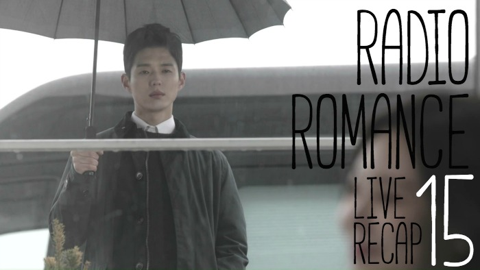 Live Recap for the Kdrama Radio Romance, episode 15