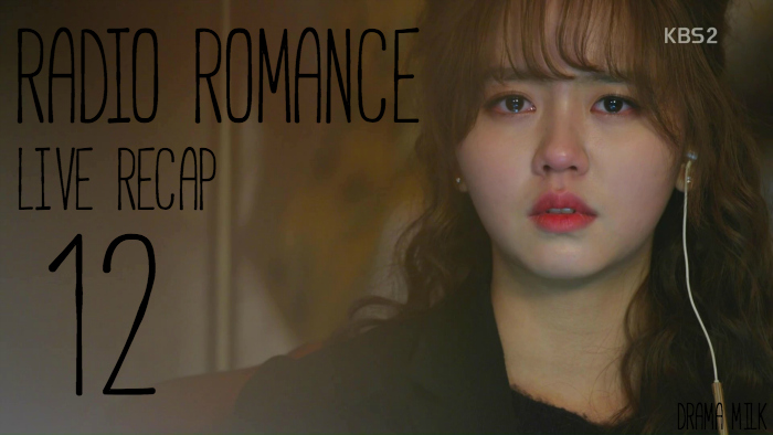 Live Recap for the Kdrama Radio Romance, episode 12