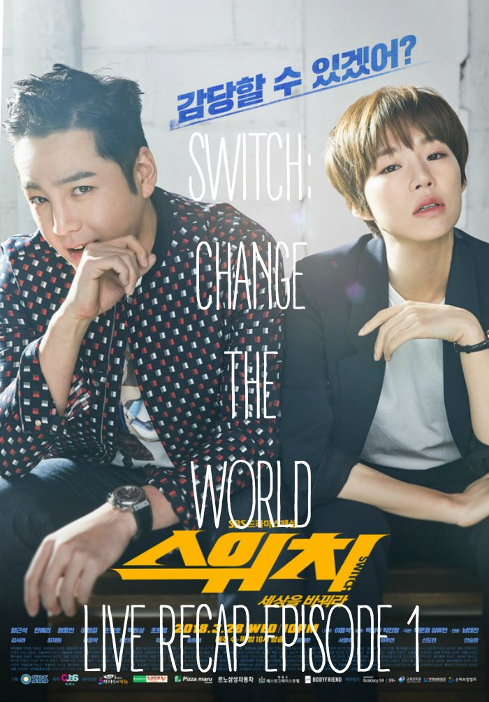 Live recap for the Korean Drama Switch: Change the World starring Jang Keun-suk and Han Ye-ri