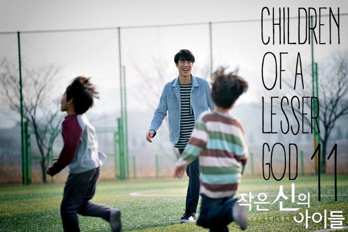 Episode 11 recap of the OCN Korean drama Children of a Lesser God starring Kang Ji-Hwan and Kim Ok-bin