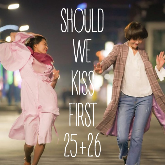 Recap for the Kdrama Should We Kiss First episodes 25 and 26