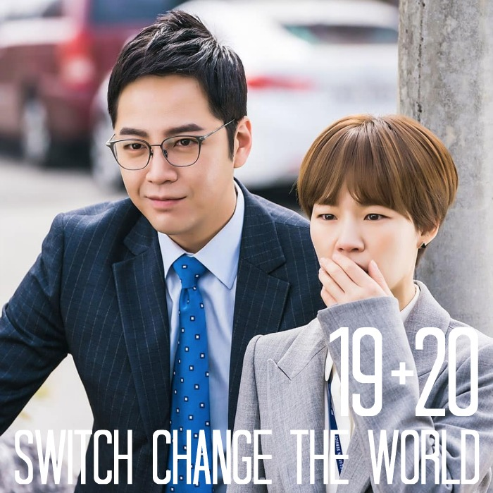 Live recap for episodes 19 and 20 of the Korean Drama Switch: Change the World starring Jang Keun-suk and Han Ye-ri