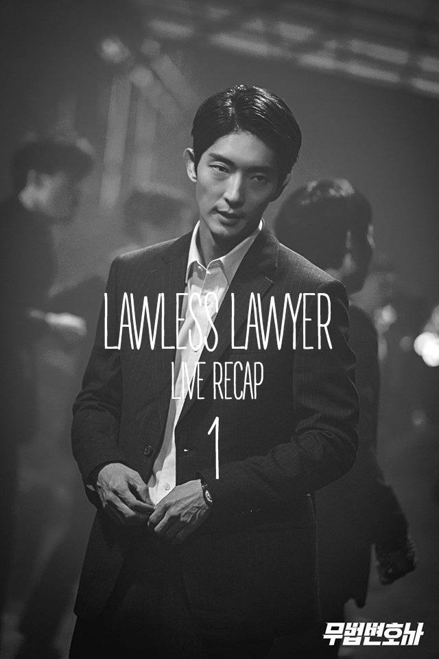 Episode 1 Live recap for Korean Drama Lawless Story starring Lee Joon-gi and Seo Ye-ji