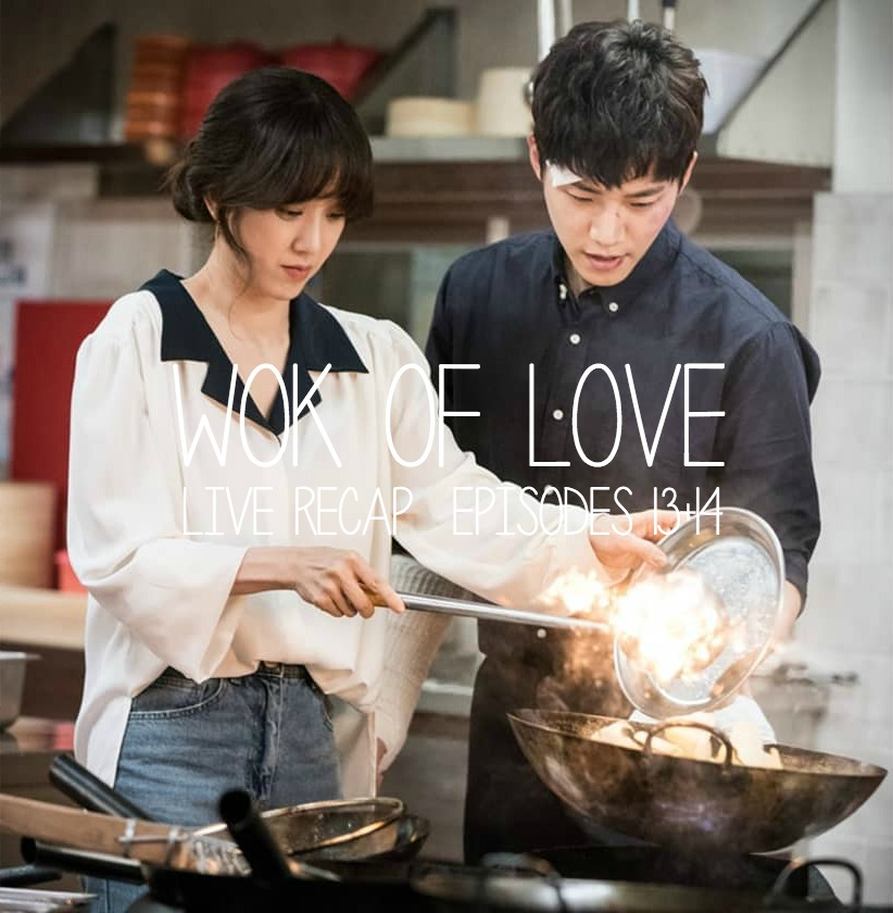 Wok of Love live recap Episodes 13 and 14 starring Lee Joon-Ho, Jang Hyuk, and Jung Ryeo-Won at Drama Milk.