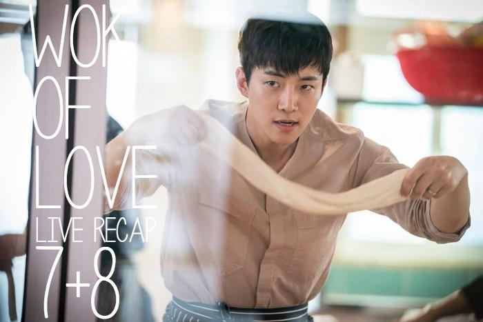 Wok of Love live recap Episodes 7 and 8 starring Lee Joon-Ho, Jang Hyuk, and Jung Ryeo-Won at Drama Milk