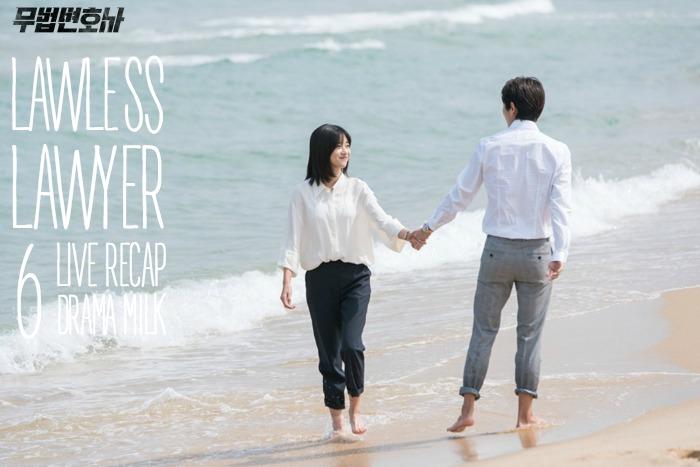Episode 6 Live recap for Korean Drama Lawless Lawyer starring Lee Joon-gi and Seo Ye-ji