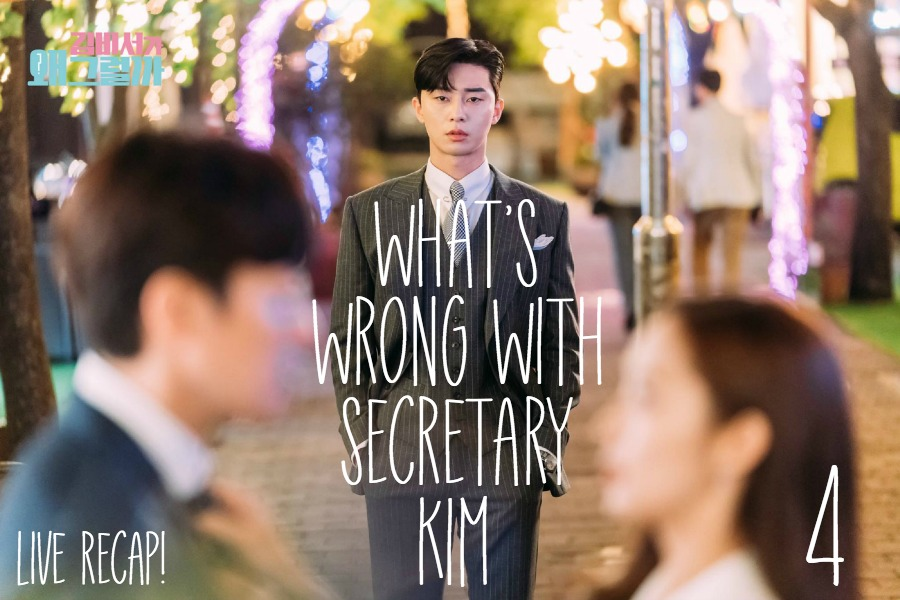 Episode 4 Live Recap for What is Wrong with Secretary Kim starring park Seo-joon and Park Min-young