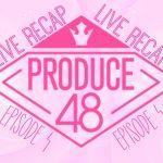Produce 48 logo Live Recap English translation for Episode 4