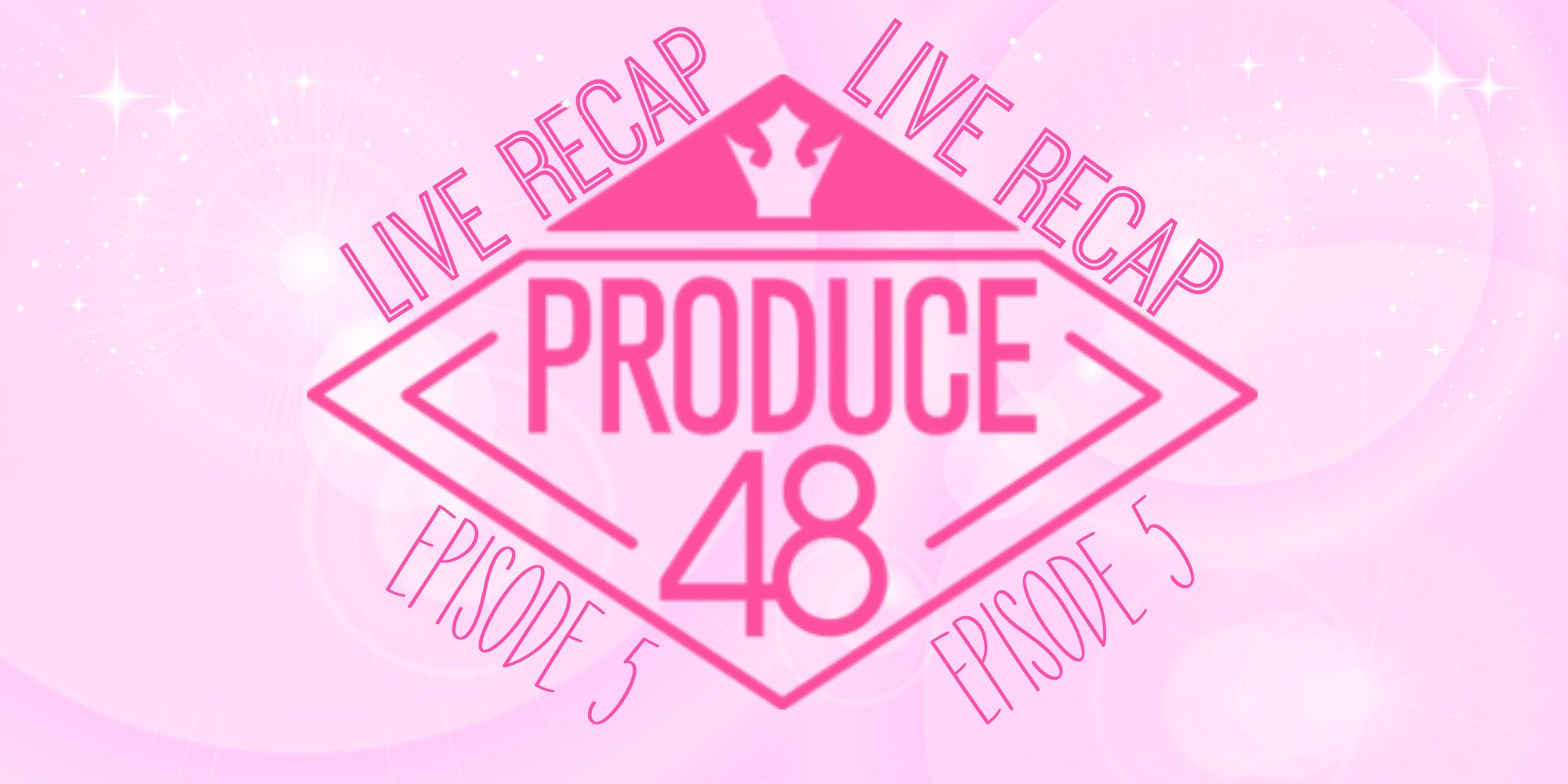 Produce 48 diamond logo Live Recap English translation for Episode 6