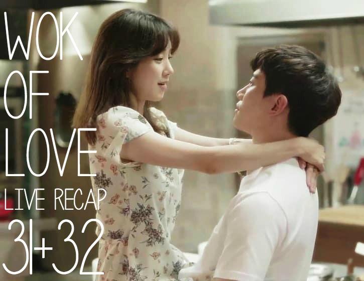 Wok of Love Live Recap Episodes 31 and 32 • Drama Milk
