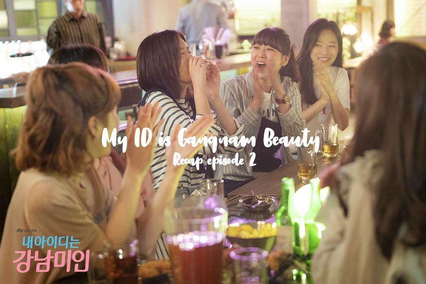 My ID is Gangnam Beauty Kdrama Recap Episode 2 • Drama Milk