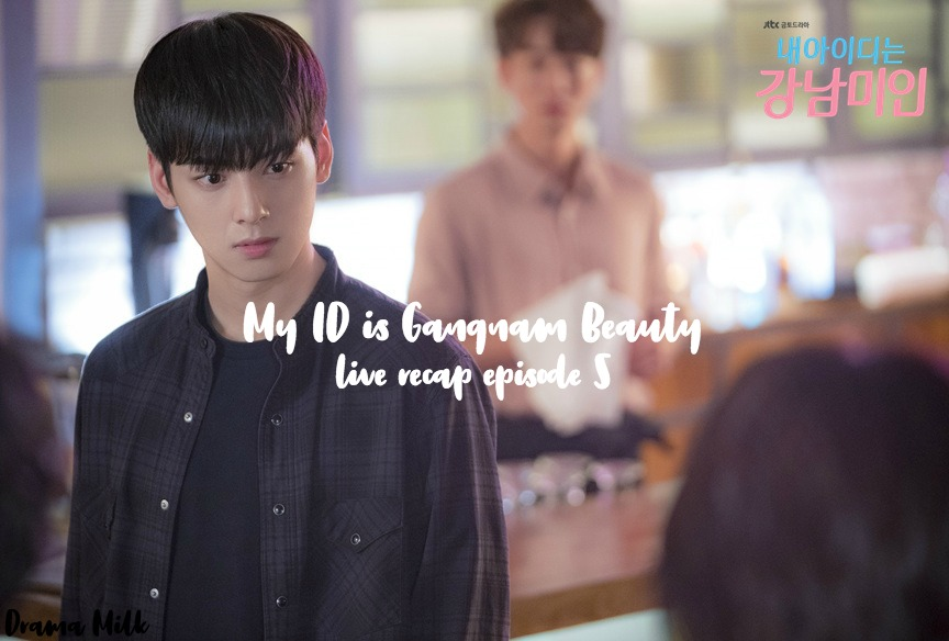 Live Recap: My ID is Gangnam Beauty Kdrama Episode 5 • Drama