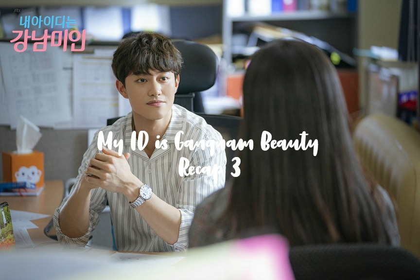 My ID is Gangnam Beauty Kdrama Recap Episode 3 • Drama Milk
