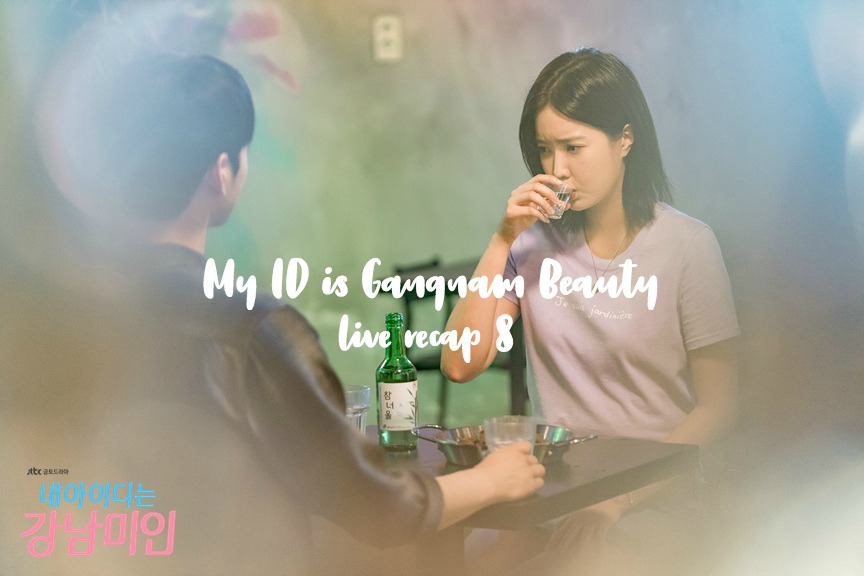 To people drinking in kdrama My ID is Gangnam Beauty