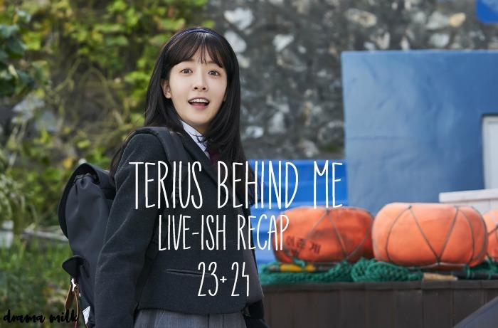 Terius Behind Me Recap 23+24