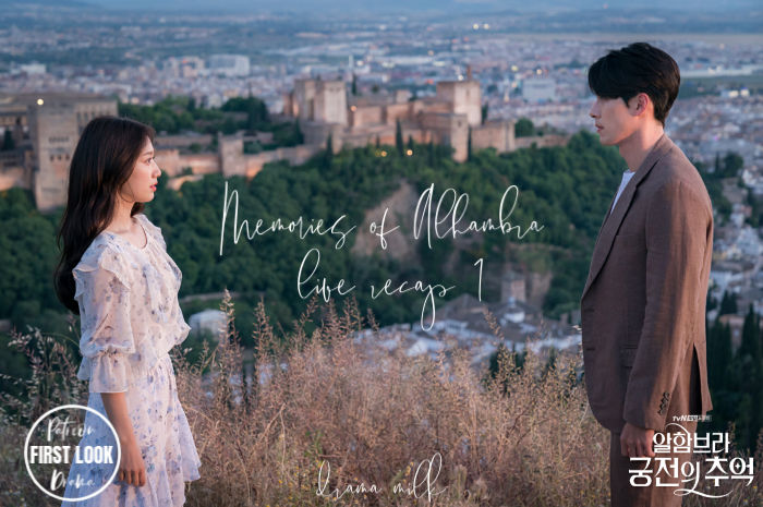 Live Recap Memories of Alhambra Episode 1