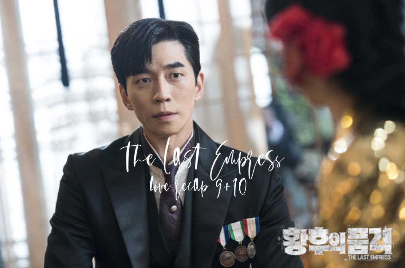 The Last Empress: Episode 9 and 10 Live Recap • Drama Milk