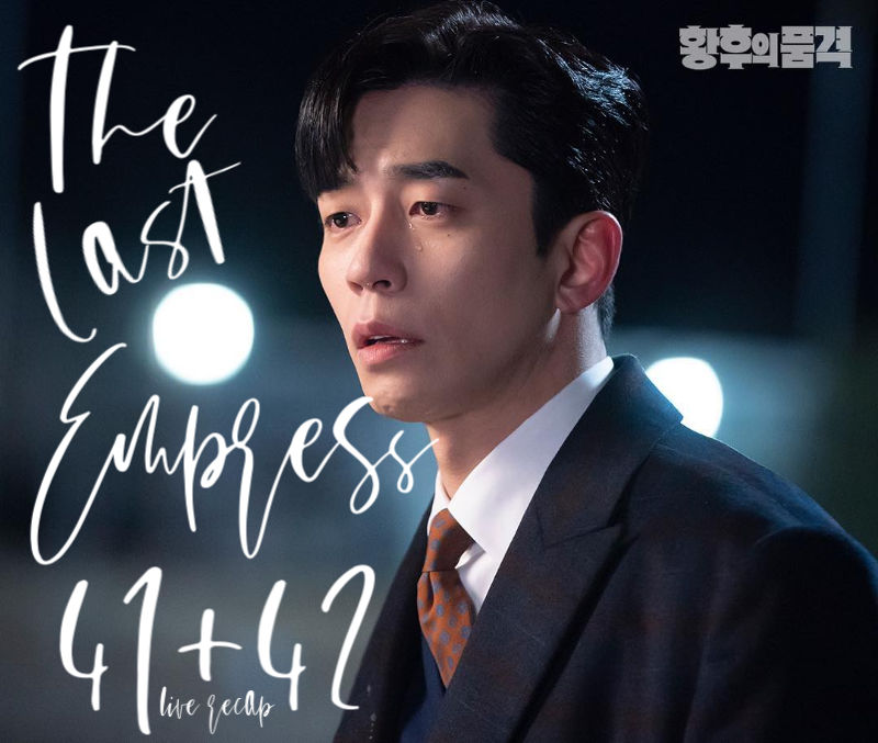 The Last Empress 41 and 42 Recap Korean Drama