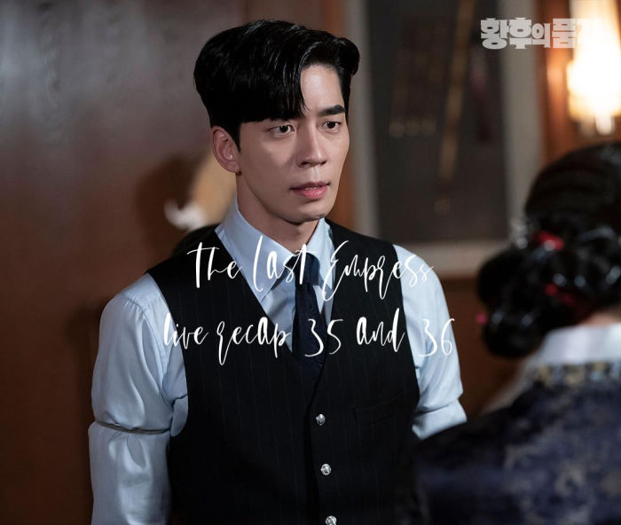 The Last Empress: Episode 35 and 36 Live Recap • Drama Milk