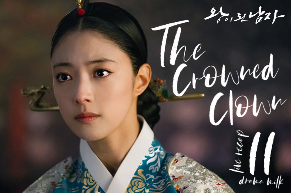The Crowned Clown Recap 11