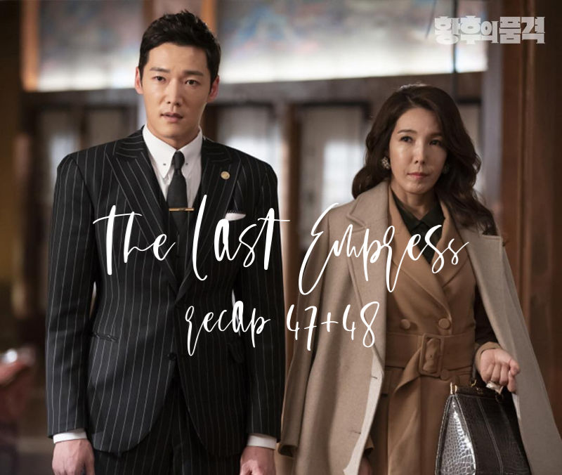 The Last Empress recap 47 and 48