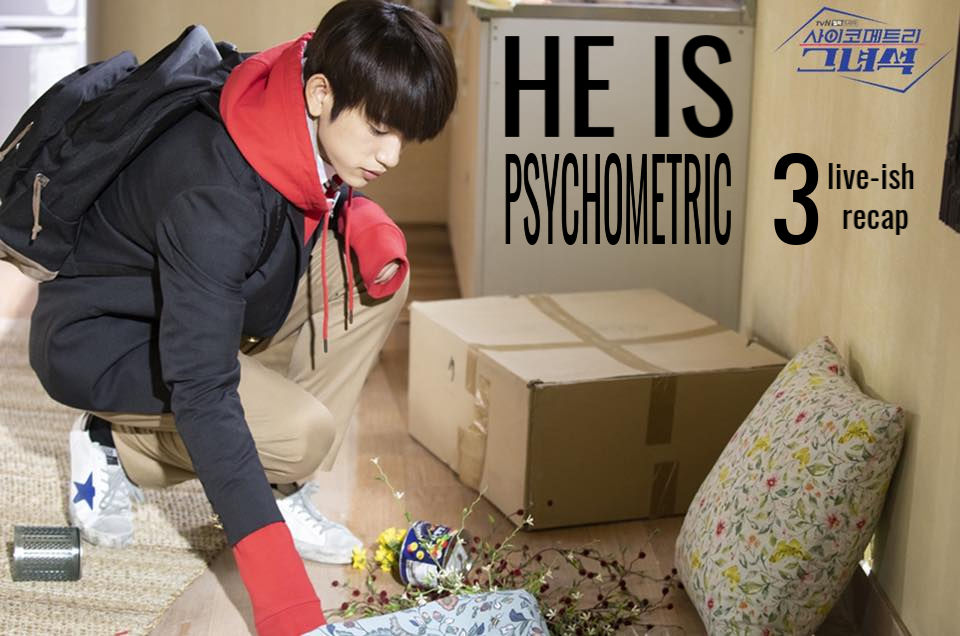 He is Psychometric: Episode 3 Live Recap
