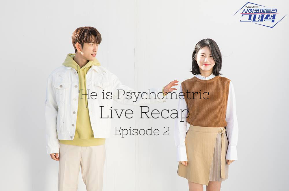 He is Psychometric: Episode 2 Live Recap