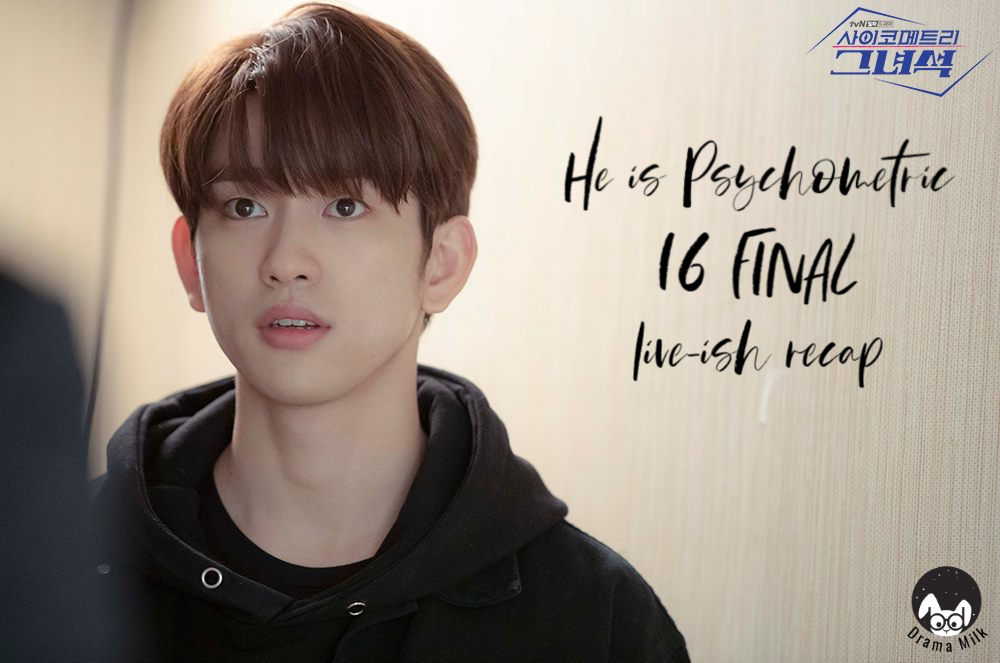 He is Psychometric: Episode 16 Live Recap FINAL • Drama Milk