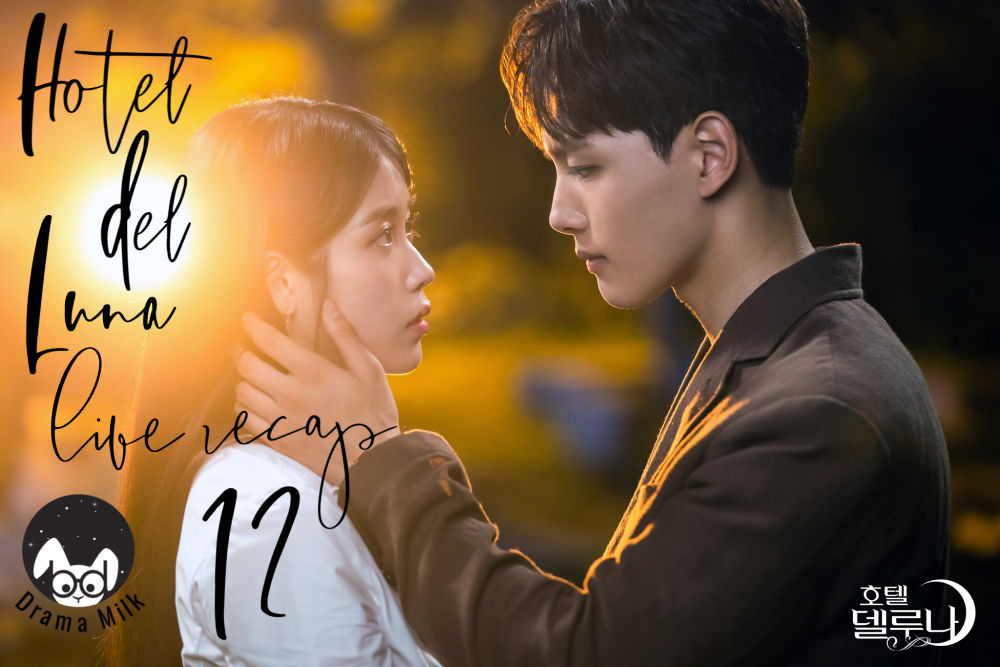 Korean Drama Hotel Del Luna Live Recap 12