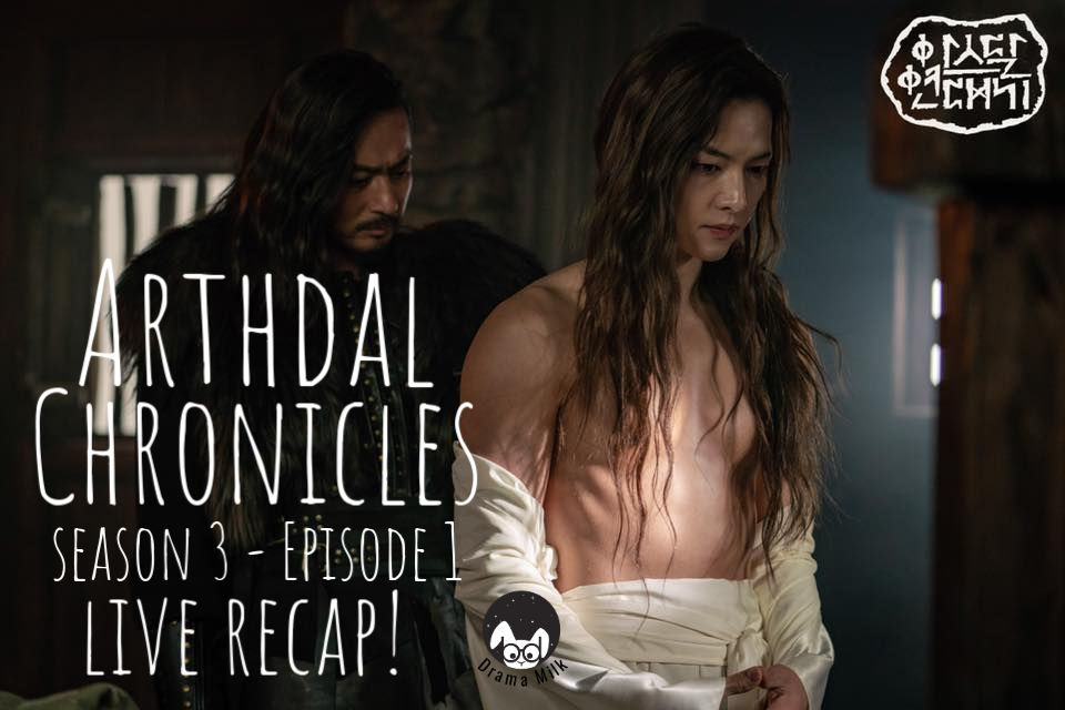 Arthdal Chronicles season 3 episode 1 live recap