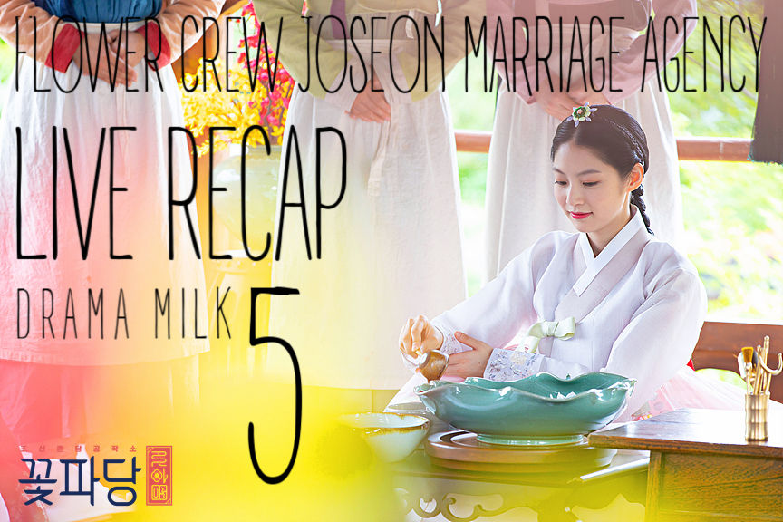 Episode 5 recap for the kdrama Flower Crew Joseon Marriage Agency