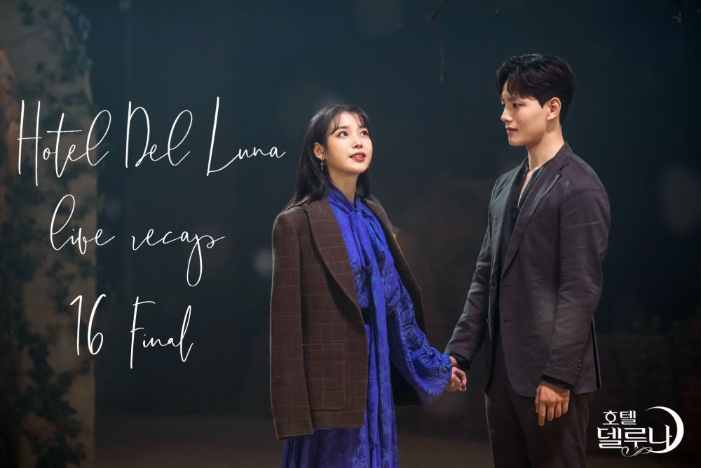 Hotel del Luna: Episode 16 Final Live Recap • Drama Milk