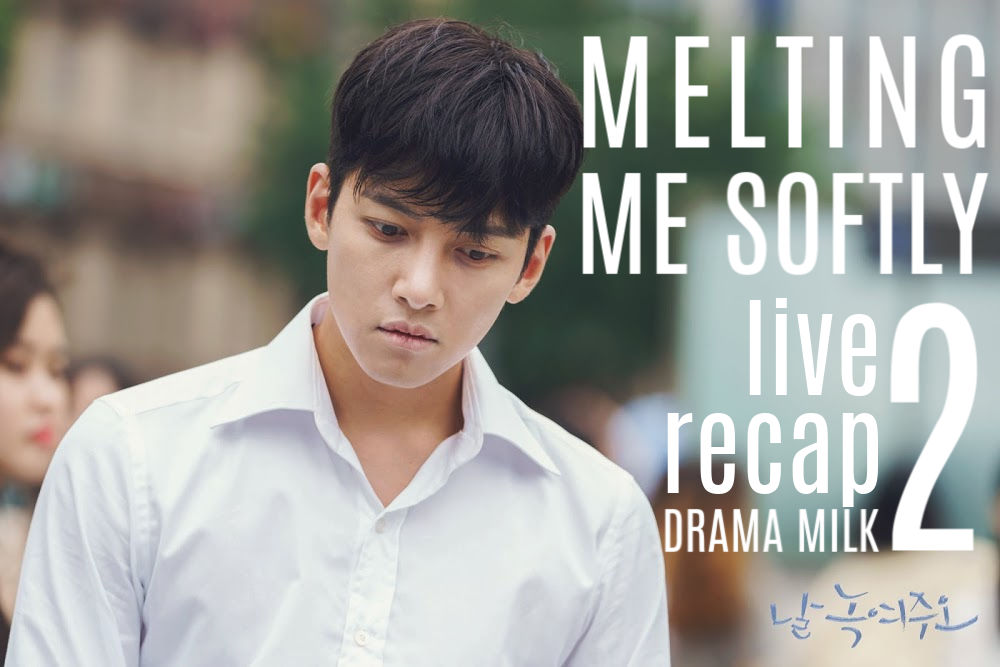 MELTING Me Softly Recap Episode 2