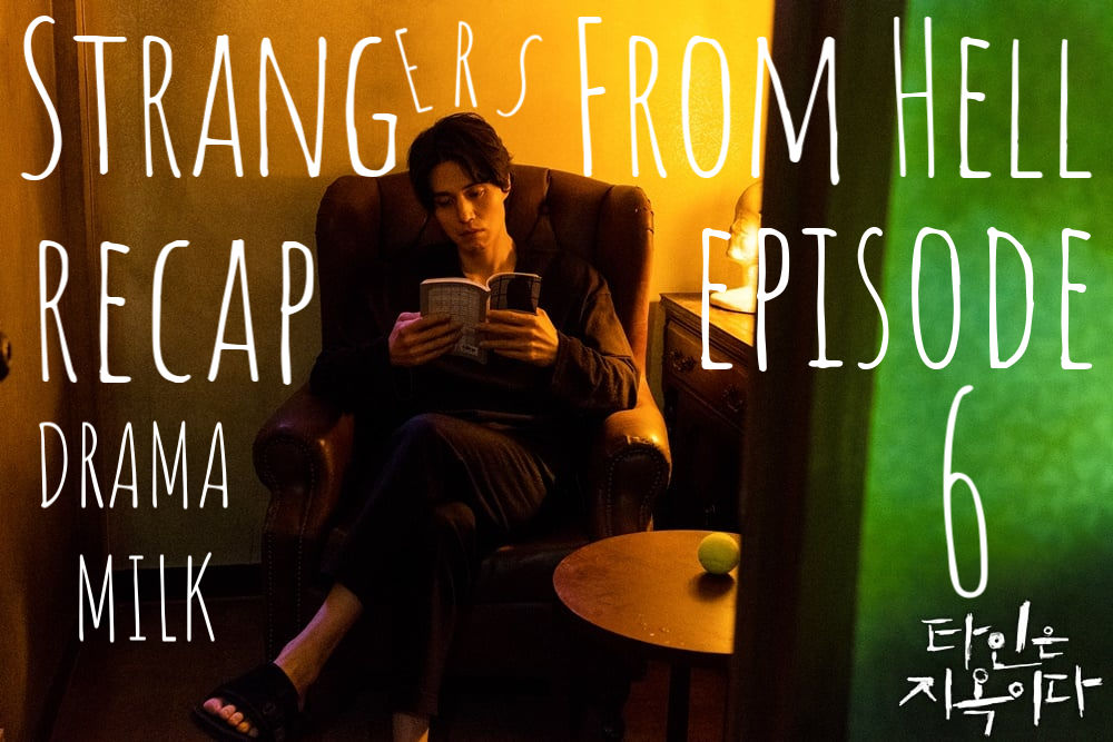 Episode 6 Recap for Strangers From Hell (Hell is Other People)