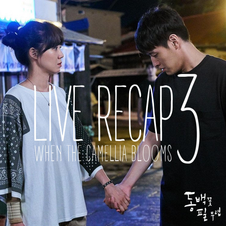 RECAP: Episode 3 (or 5+6 in Korea) recap for When the Camellia Blooms