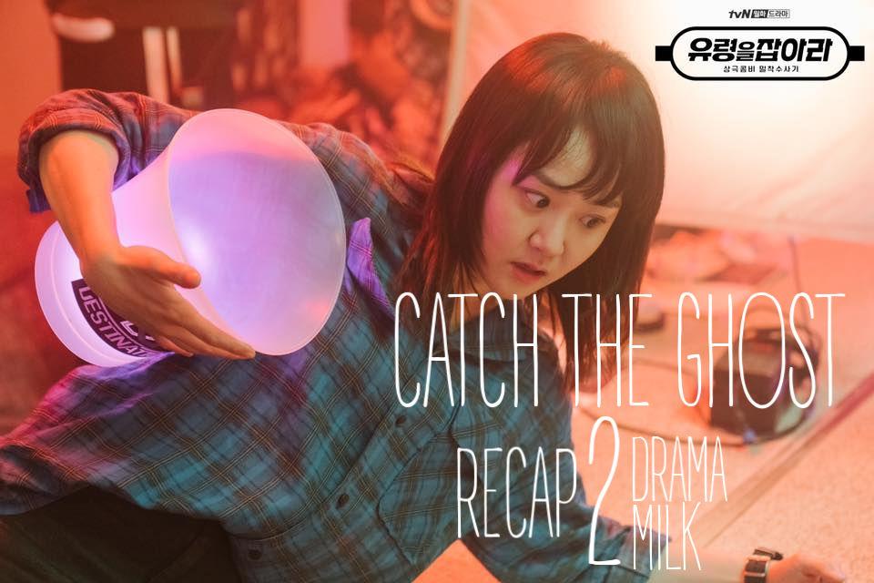 Catch The Ghost Recap Episode 2